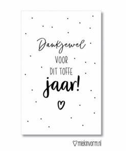Bedankt voor het toffe jaar, dankjewel, juf, meester, miekinvorm, wonderzolder.nl
